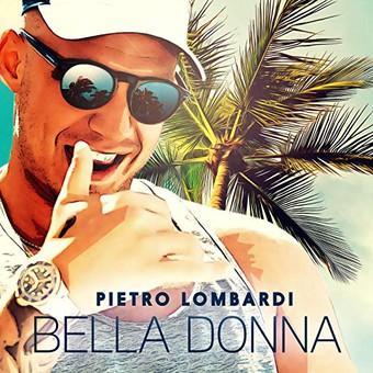 PIETRO LOMBARDI - Bella Donna (Polydor/Universal/UV)