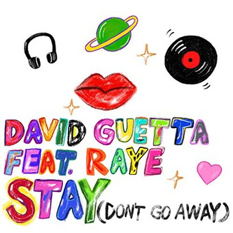DAVID GUETTA FEAT. RAYE - Stay (Don't Go Away) (What A Music/Parlophone France/Warner)