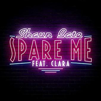 SHAUN BATE FEAT. CLARA - Spare Me (fine./Sony)