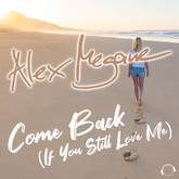 ALEX MEGANE - Come Back (If You Still Love Me) (Mental Madness/KNM)