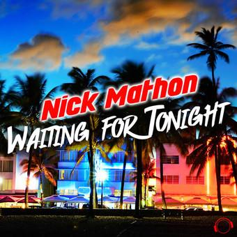 NICK MATHON - Waiting For Tonight (Mental Madness/KNM)