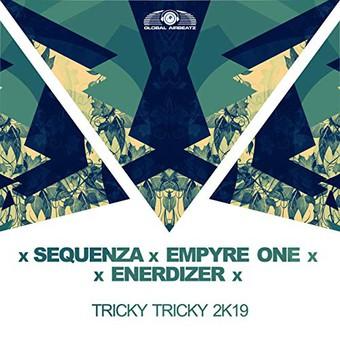 SEQUENZA X EMPYRE ONE X ENERDIZER - Tricky Tricky 2K19 (Global Airbeatz/Zooland)