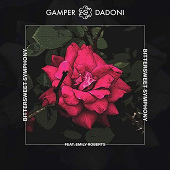 GAMPER & DADONI FEAT. EMILY ROBERTS - Bittersweet Symphony (Big Top Amsterdam)