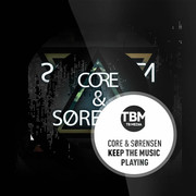 CORE & SØRENSEN - Keep The Music Playing (TB Media/KNM)