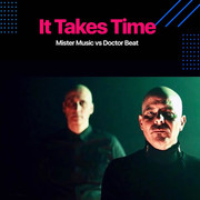 MISTER MUSIC VS. DOCTOR BEAT - It Takes Time (C 47/A 45/KNM)