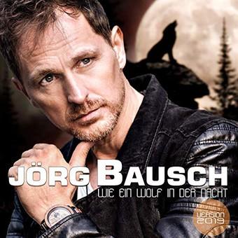 JÖRG BAUSCH - Wie Ein Wolf In Der Nacht (2019) (Hit-Pop)