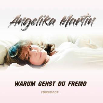 ANGELIKA MARTIN - Warum Gehst Du Fremd (Foxdog)