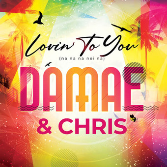 DAMAE & CHRIS - Lovin To You (Na Na Na Nei Na) (Music Television)