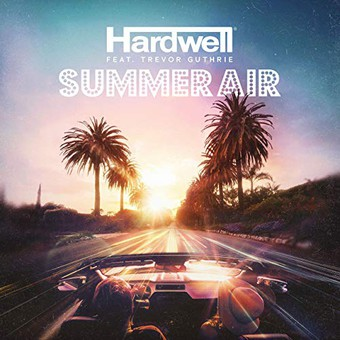 HARDWELL FEAT. TREVOR GUTHRIE - Summer Air (Revealed/Kontor/KNM)