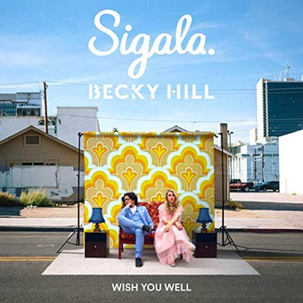 SIGALA & BECKY HILL - Wish You Well (Ministry Of Sound/B1/Sony)