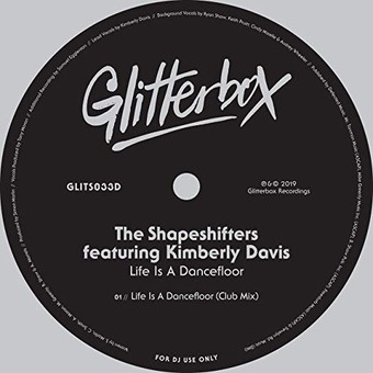 THE SHAPESHIFTERS FEAT. KIMBERLY DAVIS - Life Is A Dancefloor (Glitterbox/Defected/ADA)