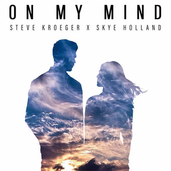 STEVE KROEGER X SKYE HOLLAND - On My Mind (Nitron/Sony)