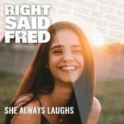 RIGHT SAID FRED - She Always Laughs (Tokabeatz/Electrola/Universal/UV)