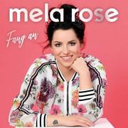 MELA ROSE - Fang An (Ariola/Sony)