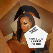 VONNY & CLYDE - Ich Bin Da Für Dich (Tkbz Media/Virgin/Universal/UV)