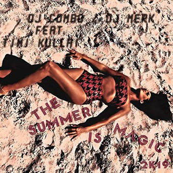 DJ COMBO & DJ MERK FEAT. TIMI KULLAI - The Summer Is Magic 2K19 (KHB)