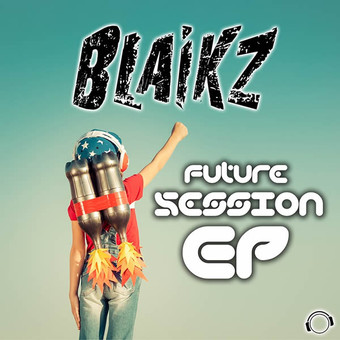 BLAIKZ - Future Session EP (Mental Madness/KNM)