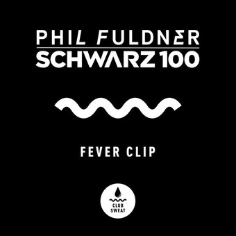 PHIL FULDNER & SCHWARZ 100 - Fever Clip (Club Sweat/Sweat It Out!/Believe)