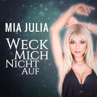 MIA JULIA - Weck Mich Nicht Auf (Electrola/Universal/UV)