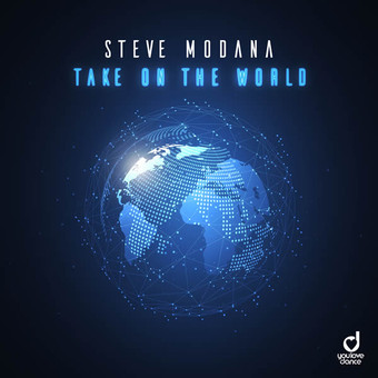 STEVE MODANA - Take On The World (You Love Dance/Planet Punk/KNM)