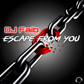 DJ FAIB - Escape From You (Mental Madness/KNM)
