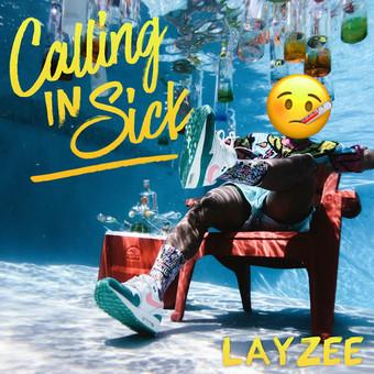LAYZEE - Calling In Sick (Diezel)