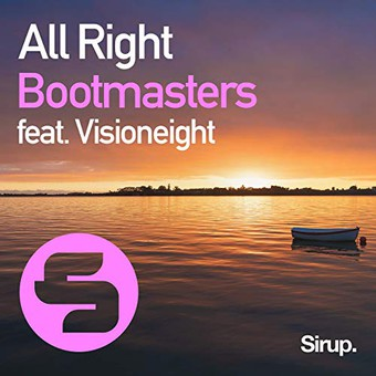 BOOTMASTERS FEAT. VISIONEIGHT - All Right (Sirup)