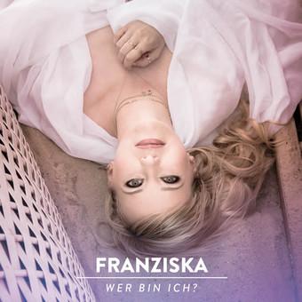 FRANZISKA - Wer Bin Ich (DA Music)