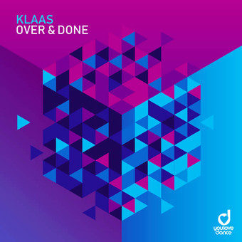 KLAAS - Over & Done (You Love Dance/Planet Punk/KNM)