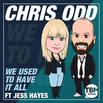 CHRIS ODD FEAT. JESS HAYES - We Used To Have It All (TB Media/KNM)