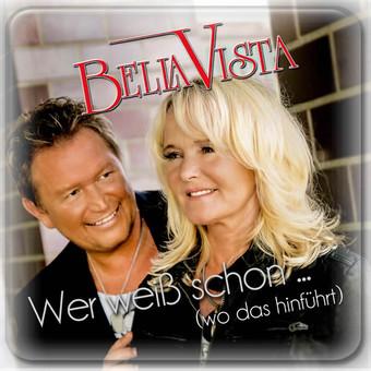 BELLA VISTA - Wer Weiß Schon... (Wo Das Hinführt) (Megamix)