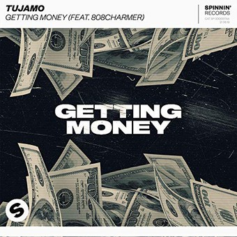 TUJAMO FEAT. 808CHARMER - Getting Money (Spinnin)