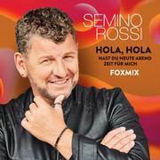 SEMINO ROSSI - Hola, Hola - Hast Du Heute Abend Zeit Für Mich (Ariola/Sony)