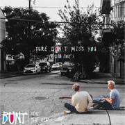 BUNT. Feat. THE DIP - Sure Don't Miss You (Geffen/Interscope/Universal/UV)
