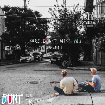 BUNT. FEAT. THE DIP - Sure Don't Miss You (Geffen/Interscope/Universal/UV)