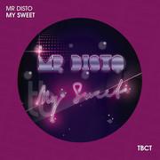 MR. DISTO - My Sweet (TB Clubtunes/Tokabeatz/Believe)