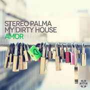 STEREO PALMA & MY DIRTY HOUSE - Amor (Big Blind Music/Planet Punk/KNM)