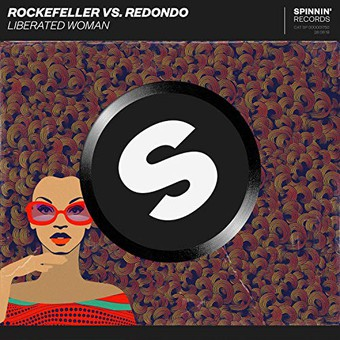 ROCKEFELLER VS. REDONDO - Liberated Woman (Spinnin)