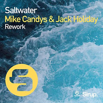 MIKE CANDYS & JACK HOLIDAY - Saltwater (Rework) (Sirup/Kontor/KNM)
