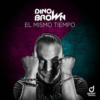 DINO BROWN - El Mismo Tiempo (You Love Dance/Planet Punk/KNM)