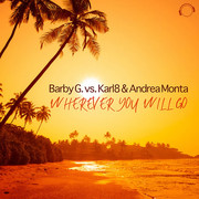 BARBY G. VS. KARL8 & ANDREA MONTA - Wherever You Will Go (Mental Madness/KNM)