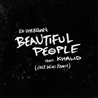ED SHEERAN FEAT. KHALID - Beautiful People (Atlantic/Warmer)