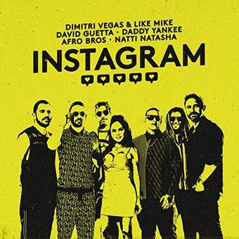 DIMITRI VEGAS & LIKE MIKE, DAVID GUETTA, DADDY YANKEE FEAT. AFRO BROS, NATTI NATASHA - Instagram (Epic Amsterdam/Sony)