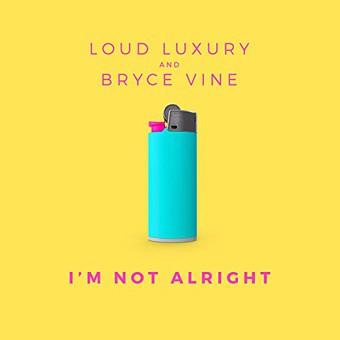 LOUD LUXURY & BRYCE VINE - I'm Not Alright (Armada/Kontor/KNM)