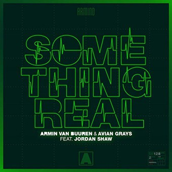 ARMIN VAN BUUREN & AVIAN GRAYS FEAT. JORDAN SHAW - Something Real (Armada/Kontor/KNM)