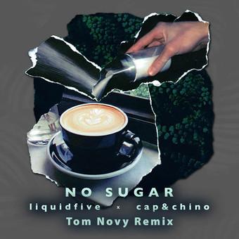 LIQUIDFIVE, CAP & CHINO - No Sugar (5L Records)