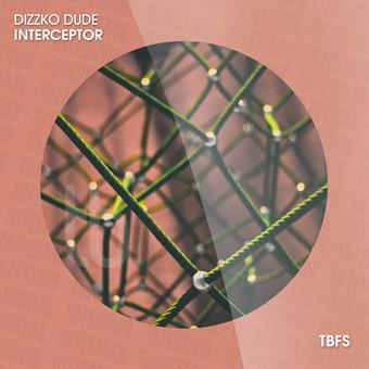 DIZZKO DUDE - Interceptor (Tb Festival/Toka Beatz/Believe)