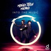 MONACO TRASH MACHINE - Into The Music (You Love Dance/Planet Punk/KNM)