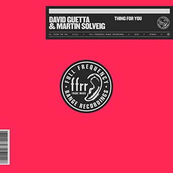 DAVID GUETTA & MARTIN SOLVEIG - Thing For You (What A Music//FFRR/Parlophone/Warner)
