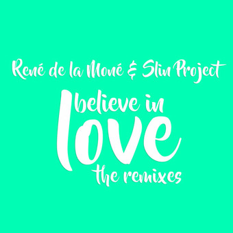 RENE DE LA MONE & SLIN PROJECT - I Believe In Love (The Remixes) (C 47/A 45/KNM)